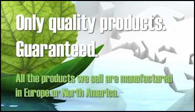 Seulement des produits de qualité. Garanti. Tous les produits que nous vendons sont fabriqués en Eur